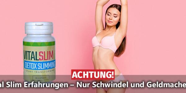Vital Slim Erfahrungen 3✘ durchgefallen ᐅ Preis - Inhalt - Wirkung...