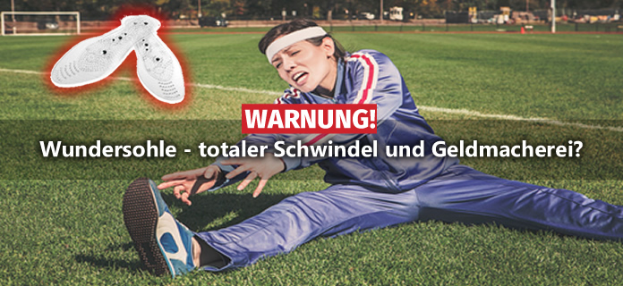WARNUNG ᐅ Wundersohle – totaler Schwindel & Geldmacherei?